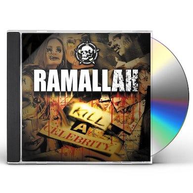 Ramallah KILL A CELEBRITY CD