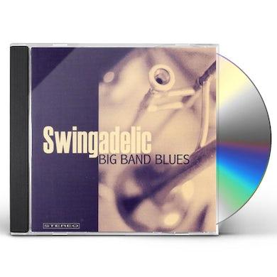 Swingadelic BIG BAND BLUES CD
