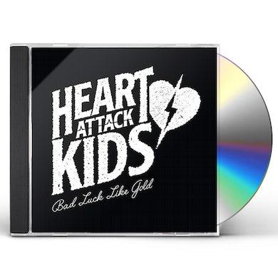 HEART ATTACK KIDS BAD LUCK LIKE GOLD CD