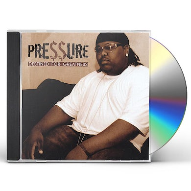 Pressure DESTINED FOR GREATNESS CD
