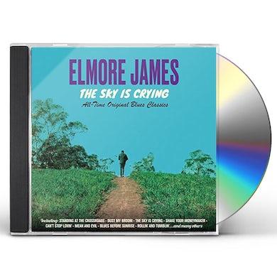 Elmore James SKY IS CRYING: ALL TIME ORIGINAL CLASSICS CD