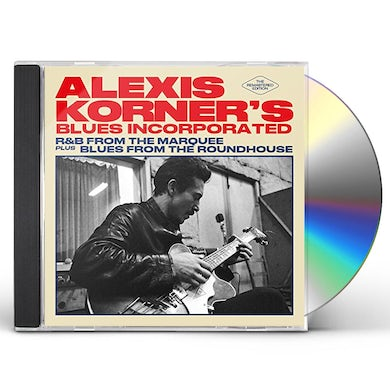 Alexis Korner / Blues Incorporated R & B FROM THE MARQUEE / BLUES FROM THE ROUNDHOUSE CD