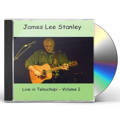 James Lee Stanley LIVE IN TEHACHAPI 1 CD