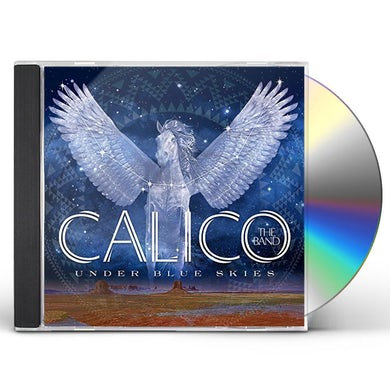 Calico The Band UNDER BLUE SKIES CD