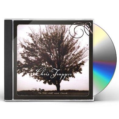 Chris Trapper TIL THE LAST LEAF FALLS CD