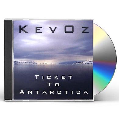 KevOz TICKET TO ANTARCTICA CD
