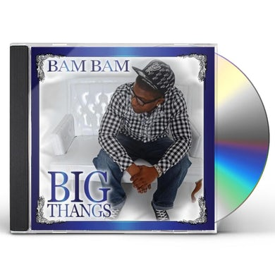 Bam Bam BIG THANGS CD