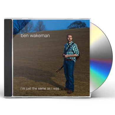 Ben Wakeman I'M JUST THE SAME AS I WAS CD