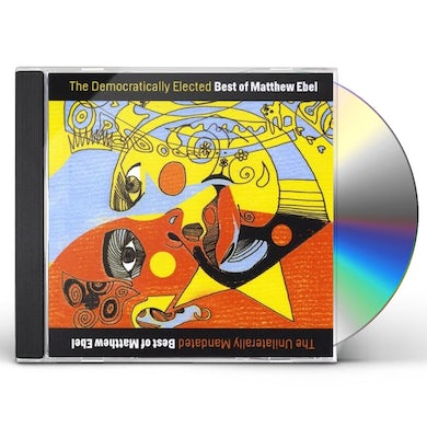 THE DEMOCRATICALLY ELECTED BEST OF MATTHEW EBEL CD