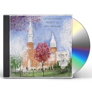 CATHOLIC MUSIC PROJECT 16: SERVICE MUSIC CD