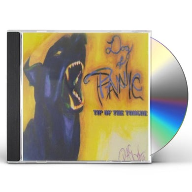 Dog Of Panic TIP OF THE TONGUE CD