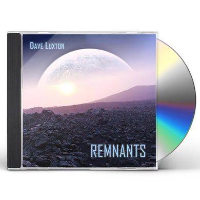 Dave Luxton REMNANTS CD