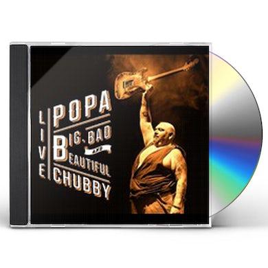 Popa Chubby BIG BAD & BEAUTIFUL - LIVE CD
