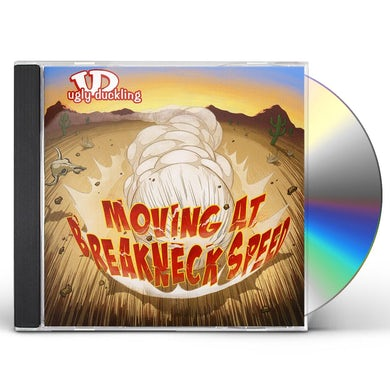 Ugly Duckling MOVING AT BREAKNECK SPEED CD