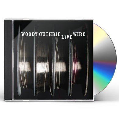 Woody Guthrie LIVE WIRE CD