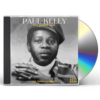 Paul Kelly HOT RUNNIN SOUL: SINGLES 1965 - 1971 CD