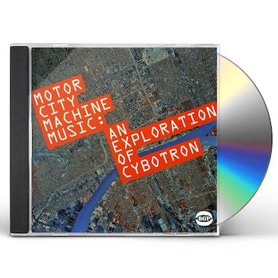 Cybotron MOTOR CITY MACHINE MUSIC: AN EXPLORATION OF CYBOTR CD