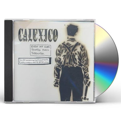 Calexico EVEN MY SURE THINGS FALL THROUGH CD