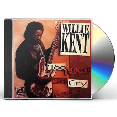 Willie Kent TOO HURT TO CRY CD