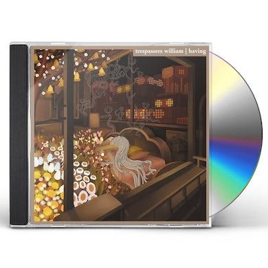 Trespassers William HAVING CD