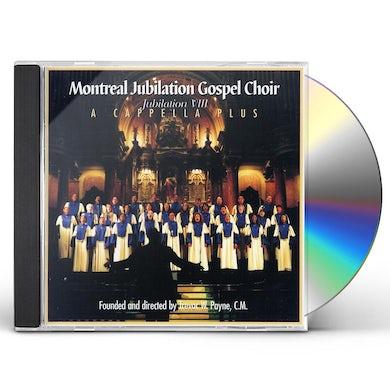 Montreal Jubilation Gospel Choir JUBILATION 8: ACAPELLA PLUS CD