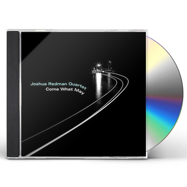 Joshua Redman COME WHAT MAY CD