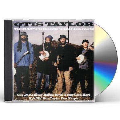 Otis Taylor RECAPTURING THE BANJO CD