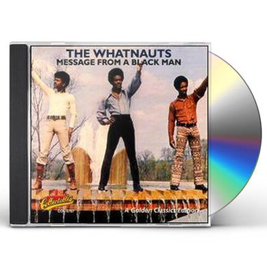 Whatnauts MESSAGE FROM A BLACK MAN CD