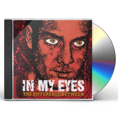 In My Eyes DIFFERENCE BETWEEN CD