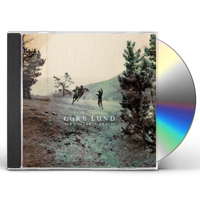 Corb Lund AGRICULTURAL TRAGIC CD