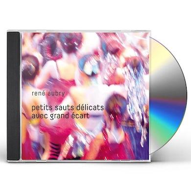 Rene Aubry PETITS SAUTS DELICATS AVEC GRAND ECART CD