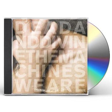 Dead & Divine MACHINES WE ARE CD