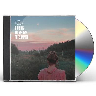 H-Burns KID WE OWN THE SUMMER CD