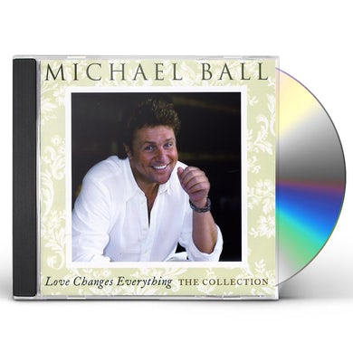 Michael Ball LOVE CHANGES EVERYTHING: COLLECTION CD
