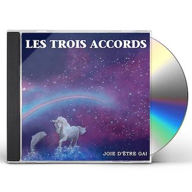 Les Trois Accords JOIE D'ETRE GAI CD