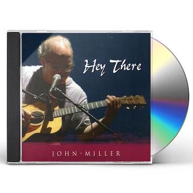 John Miller HEY THERE CD