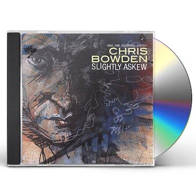 Chris Bowden SLIGHTLY ASKEW CD