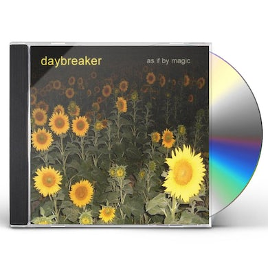 Daybreaker AS IF BY MAGIC CD
