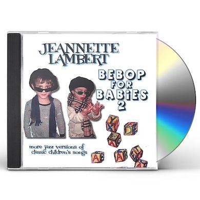Jeannette Lambert BEBOP FOR BABIES 2 CD