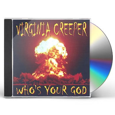 Virginia Creeper WHO'S YOUR GOD CD