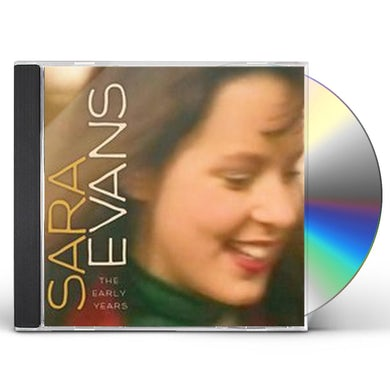 SARA EVANS (THE EARLY YEARS) CD