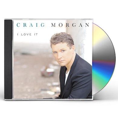 Craig Morgan LOVE IT CD