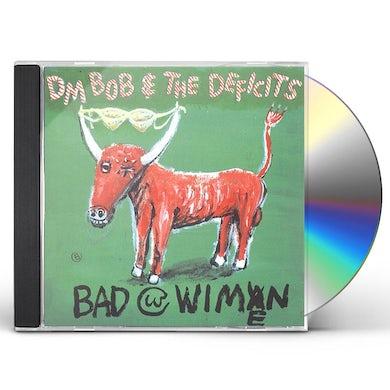 Dm Bob & Deficits BAD WITH WIMEN CD
