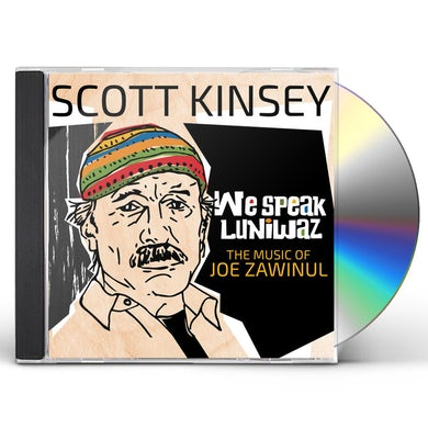 Scott Kinsey WE SPEAK LUNIWAZ - THE MUSIC OF JOE ZAWINUL CD