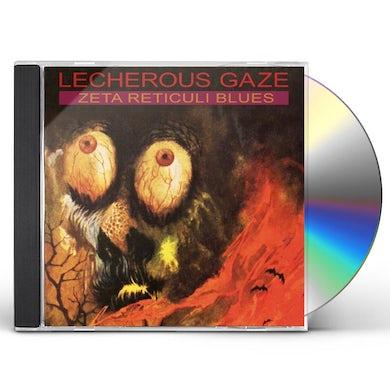 Lecherous Gaze ZETA RETICULI BLUES CD
