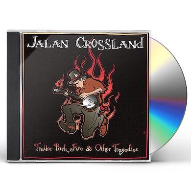 Jalan Crossland TRAILER PARK FIRE & OTHER TRAGEDIES CD