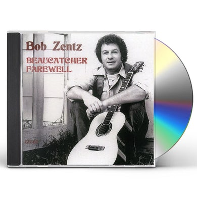 Bob Zentz BEAUCATCHER FAREWELL CD