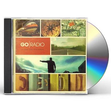 Go Radio CLOSE THE DISTANCE CD