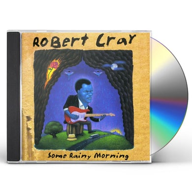 Robert Cray SOME RAINY MORNING CD