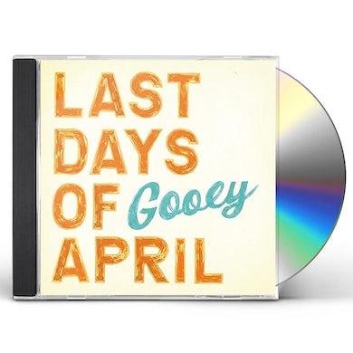 Last Days Of April GOOEY CD